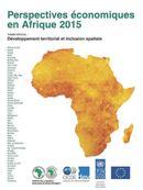 Cover Image Perspectives économiques en Afrique 2015 - Développement territorial et inclusion spatiale