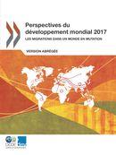 Cover Image - Perspectives du développement mondial 2017 : Les migrations dans un monde en mutation
