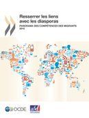 Cover Image - Resserrer les liens avec les diasporas - Panorama des compétences des migrants 2015