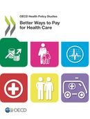 Cover Image - OECD Health Policy Studies - Better Ways to Pay for Health Care