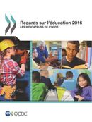 Cover Image - Regards sur l'éducation 2016 - Les indicateurs de l'OCDE