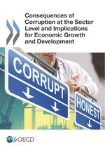Consequences of Corruption at the Sector Level and Implications for Economic Growth and Development