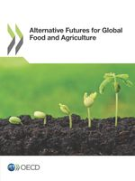 Alternative Futures for Global Food and Agriculture