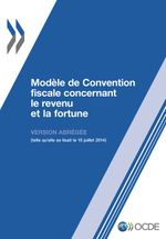Modèle de convention fiscale concernant le revenu et la fortune : Version abrégée 2014