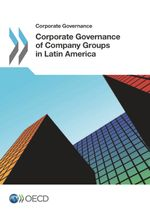 Corporate Governance of Company Groups in Latin America