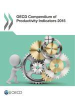OECD Compendium of Productivity Indicators 2015