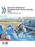 Economic Outlook for Southeast Asia, China and India 2016