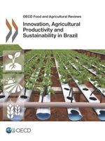 Innovation, Agricultural Productivity and Sustainability in Brazil