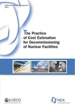 The Practice of Cost Estimation for Decommissioning of Nuclear Facilities