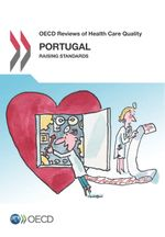 OECD Reviews of Health Care Quality: Portugal 2015
