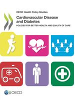 Cardiovascular Disease and Diabetes: Policies for Better Health and Quality of Care