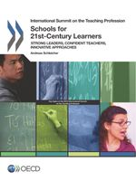 Schools for 21st-Century Learners - Strong Leaders, Confident Teachers, Innovative Approaches