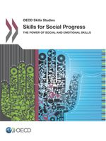 Skills for Social Progress - The Power of Social and Emotional Skills