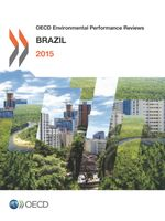 OECD Environmental Performance Reviews: Brazil 2015