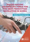 image of Digitalisation: An Enabling Force for the Next Production Revolution in Korea
