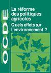 image of La réforme des politiques agricoles : Quels effets sur l'environnement ?