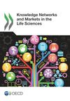 image of Knowledge Networks and Markets in the Life Sciences