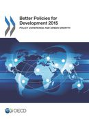 Better Policies for Development 2015: Policy Coherence and Green Growth