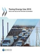 Taxing Energy Use 2015: OECD and Selected Partner Economies