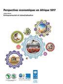 Cover Image - Perspectives économiques en Afrique 2017 - Entrepreneuriat et industrialisation