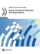 Green Growth in Fisheries and Aquaculture