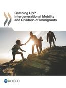 Cover Image - Catching Up? - Intergenerational Mobility and Children of Immigrants