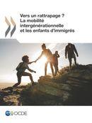 Cover Image - Vers un rattrapage ? La mobilité intergénérationnelle et les enfants d'immigrés