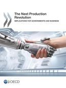 Cover Image - The Next Production Revolution - Implications for Governments and Business
