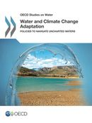 Water and Climate Change Adaptation: Policies to Navigate Uncharted Waters