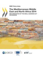 SME Policy Index: The Mediterranean Middle East and North Africa 2014