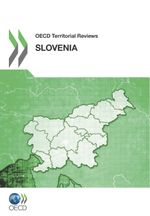 OECD Territorial Reviews: Slovenia 2011