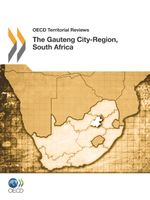 OECD Territorial Reviews: The Gauteng City-Region, South Africa 2011