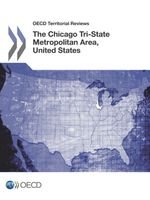OECD Territorial Reviews: The Chicago Tri-State Metropolitan Area, United States 2012
