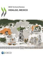 OECD Territorial Reviews: Hidalgo, Mexico