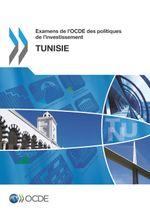 Examens de l'OCDE des politiques de l'investissement : Tunisie