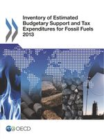 Inventory of Estimated Budgetary Support and Tax Expenditures for Fossil Fuels 2013