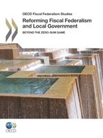 Reforming Fiscal Federalism and Local Government