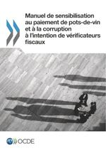 Manuel de sensibilisation au paiement de pots-de-vin et à la corruption à l'intention de vérificateurs fiscaux