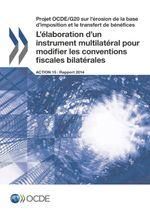 L'élaboration d'un instrument multilatéral pour modifier les conventions fiscales bilatérales