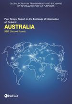 Global Forum on Transparency and Exchange of Information for Tax Purposes: Australia 2017 (Second Round)