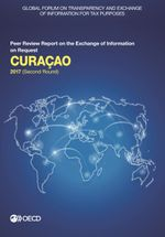 Global Forum on Transparency and Exchange of Information for Tax Purposes: Curaçao 2017 (Second Round)