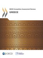 OECD Competition Assessment Reviews: Greece 2013