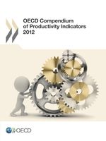OECD Compendium of Productivity Indicators 2012