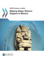Making Water Reform Happen in Mexico