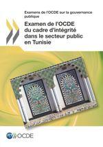 Examen de l'OCDE du cadre d'int�grit� dans le secteur public en Tunisie