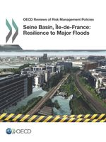 OECD Review of Risk Management Policies: Sein Basin, Ile de France 2014