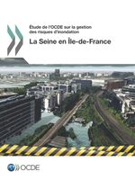 OECD Review of Flood Risk Management from the Seine in Ile-de-France