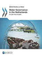 Water Governance in the Netherlands: Fit for the Future?