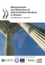 Measurement and Reduction of Administrative Burdens in Greece: An Overview of 13 Sectors