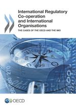 International Regulatory Co-operation and International Organisations